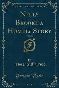 Nelly Brooke a Homely Story, Vol. 2 of 3 (Classic Reprint)