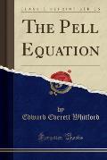 The Pell Equation (Classic Reprint)