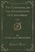 The Camisard, or the Protestants of Languedoc, Vol. 2: A Tale (Classic Reprint)