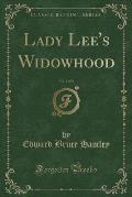 Lady Lee's Widowhood, Vol. 1 of 2 (Classic Reprint)