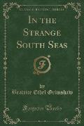 In the Strange South Seas (Classic Reprint)