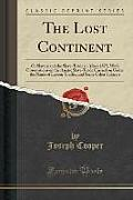 The Lost Continent: Or Slavery and the Slave-Trade in Africa 1875, with Observations on the Asiatic Slave-Trade Carried on Under the Name