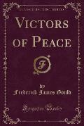 Victors of Peace (Classic Reprint)