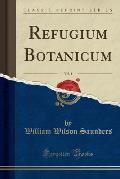 Refugium Botanicum, Vol. 1 (Classic Reprint)