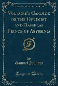 Voltaire's Candide or the Optimist and Rasselas Prince of Abyssinia (Classic Reprint)