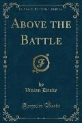 Above the Battle (Classic Reprint)
