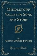 Middletown Valley in Song and Story (Classic Reprint)