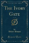 The Ivory Gate, Vol. 2 of 3 (Classic Reprint)