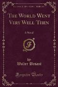 The World Went Very Well Then: A Novel (Classic Reprint)