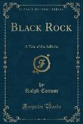 Black Rock: A Tale of the Selkirks (Classic Reprint)