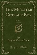 The Munster Cottage Boy, Vol. 3 of 4: A Tale (Classic Reprint)