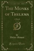 The Monks of Thelema, Vol. 3 of 3: A Novel (Classic Reprint)