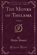 The Monks of Thelema: A Novel (Classic Reprint)