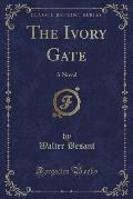 The Ivory Gate: A Novel (Classic Reprint)