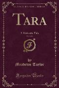 Tara, Vol. 3 of 3: A Mahratta Tale (Classic Reprint)