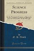 Science Progress, Vol. 2: In the Twentieth Century, a Quarterly Journal of Scientific Work Thought (Classic Reprint)
