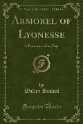 Armorel of Lyonesse: A Romance of To-Day (Classic Reprint)