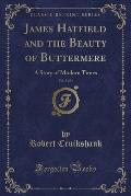 James Hatfield and the Beauty of Buttermere, Vol. 3 of 3: A Story of Modern Times (Classic Reprint)