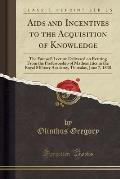 AIDS and Incentives to the Acquisition of Knowledge: The Farewell Lecture Delivered on Retiring from the Professorship of Mathematics in the Royal Mil
