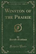 Winston of the Prairie (Classic Reprint)