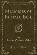 Memories of Buffalo Bill (Classic Reprint)