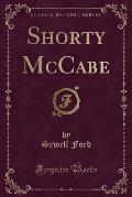 Shorty McCabe (Classic Reprint)
