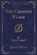 The Crimson Flash (Classic Reprint)