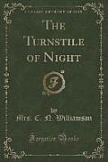 The Turnstile of Night (Classic Reprint)