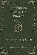 The Parvenu Family; Or Phoebe, Vol. 1 of 3: Girl and Wife (Classic Reprint)