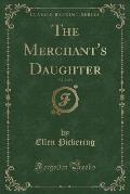 The Merchant's Daughter, Vol. 2 of 3 (Classic Reprint)