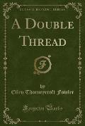 A Double Thread (Classic Reprint)