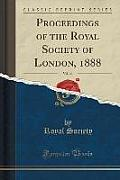 Proceedings of the Royal Society of London, 1888, Vol. 44 (Classic Reprint)
