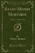Ready-Money Mortiboy, Vol. 2 of 3: A Matter-Of-Fact Story (Classic Reprint)