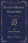 Ready-Money Mortiboy, Vol. 1 of 3: A Matter-Of-Fact Story (Classic Reprint)
