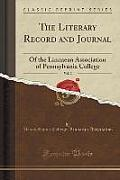 The Literary Record and Journal, Vol. 2: Of the Linnaean Association of Pennsylvania College (Classic Reprint)