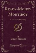 Ready-Money Mortiboy: A Matter-Of-Fact Story (Classic Reprint)