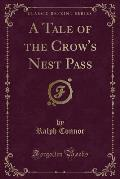 A Tale of the Crow's Nest Pass (Classic Reprint)