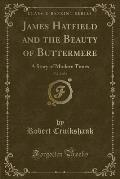 James Hatfield and the Beauty of Buttermere, Vol. 2 of 3: A Story of Modern Times (Classic Reprint)