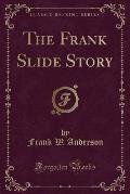 The Frank Slide Story (Classic Reprint)
