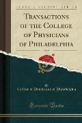 Transactions of the College of Physicians of Philadelphia, Vol. 8 (Classic Reprint)