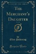 The Merchant's Daughter, Vol. 3 of 3 (Classic Reprint)
