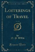 Loiterings of Travel, Vol. 3 of 3 (Classic Reprint)