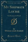 My Shipmate Louise, Vol. 8: The Romance of a Wreck (Classic Reprint)