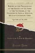 Report of the Proceedings of the Society of the Army of the Tennessee, at the Fourteenth Annual Meeting, Held at Cincinnati, Ohio: April 6th and 7th,