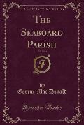 The Seaboard Parish, Vol. 2 of 3 (Classic Reprint)