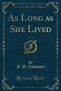As Long as She Lived, Vol. 3 of 3 (Classic Reprint)