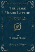 The Stark Munro Letters: Being a Series of Twelve Letters Written by J. Stark Munro, M. B., to His Friend and Former Fellow, Student, Herbert S