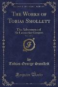 The Works of Tobias Smollett, Vol. 10 of 12: The Adventures of Sir Launcelot Greaves (Classic Reprint)