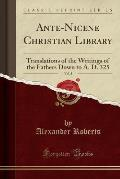 Ante-Nicene Christian Library, Vol. 3: Translations of the Writings of the Fathers Down to A. D. 325 (Classic Reprint)