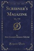 Scribner's Magazine, Vol. 64: July, 1918 (Classic Reprint)